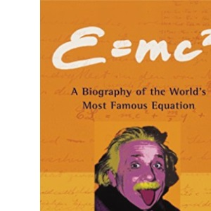 E=mc2 (pb): A Biography of the World's Most Famous Equation