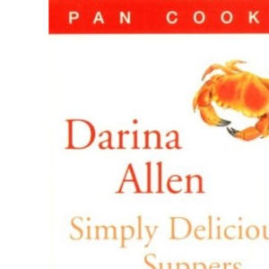 Darina Allen's Simply Delicious Suppers (Pan Cooks S.)