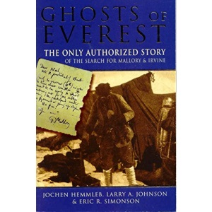 Ghosts of Everest: The Only Authorized Story of the Se: The Authorised Story of the Search for Mallory and Irvine