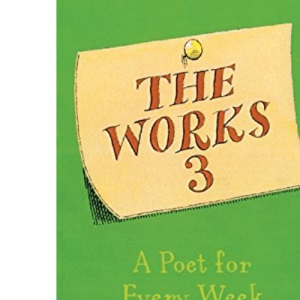 The Works 3: A Poet A Week