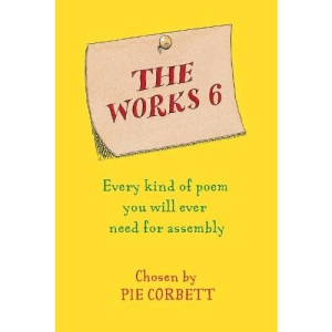 The Works 6: Assembly Poems: assembly poems chosen by