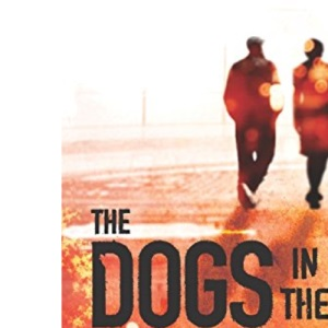 The Dogs in the Streets