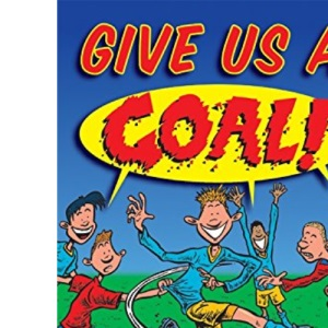 Give Us a Goal!: Poems by: Football Poems