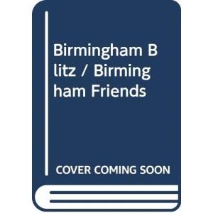 Birmingham Blitz / Birmingham Friends