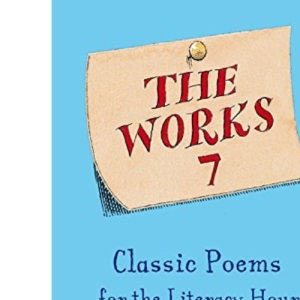 The Works 7: Classic Poems