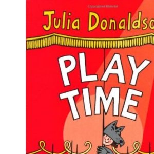Play Time: A selection of plays by the best-selling author of THE GRUFFALO
