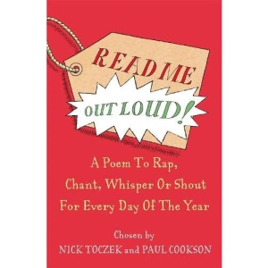 Read Me Out Loud: A Poem to To Rap, Chant, Whisper Or Shout For Every Day Of The Year