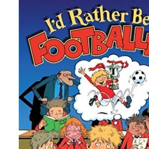I'd Rather be a Footballer