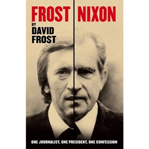 Frost/Nixon (tie-in): One Journalist, One President, One Confession