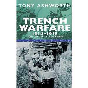 Trench Warfare, 1914-18: The Live and Let Live System (Pan Grand Strategy)
