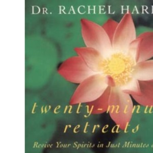 Twenty Minute Retreats: Revive Your Spirits in Just Minutes a Day (A Pan Self-Discovery Title)