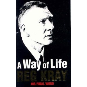 A Way of Life: His Final Word ; Over Thirty Years of Blood, Sweat and Tears