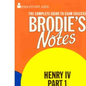 Brodie's Notes on William Shakespeare's King Henry IV, Part 1