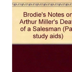 Brodie's Notes on Arthur Miller's Death of a Salesman (Pan study aids)