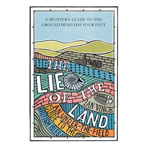 The Lie of the Land: An under-the-field guide to Great Britain