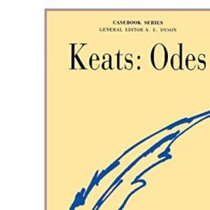 John Keats: Odes (Casebooks Series)