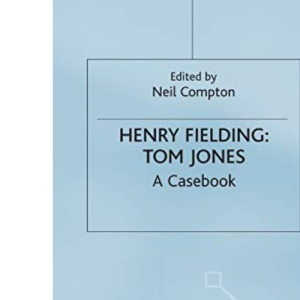 Henry Fielding Tom Jones (Casebook)
