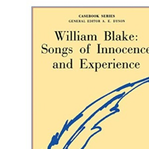 Blake's Songs of Innocence and Experience (Casebook)