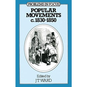 Popular Movements 1830-1850 (Problems in Focus)