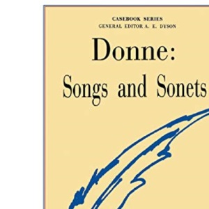 Donne: Songs and Sonnets (Casebook)