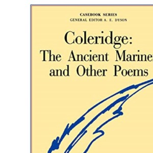 Coleridge's Ancient Mariner and Other Poems (Casebook)