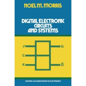 Digital Electronic Circuits and Systems (Macmillan basis books in electronics)