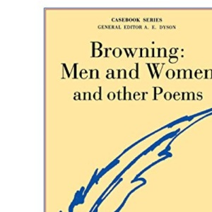 Browning's Men and Women and Other Poems (Casebook)