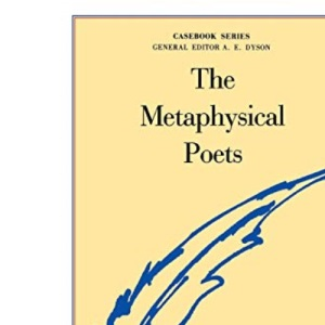 The Metaphysical Poets (Casebook)