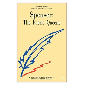 Spenser's The Faerie Queen - A Selection of Critical Essays (Casebook)
