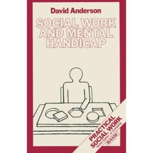 Social Work and Mental Handicap (Practical Social Work Series)