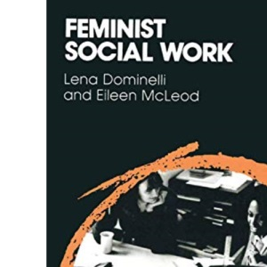 Feminist Social Work (Critical texts in social work & the welfare state)