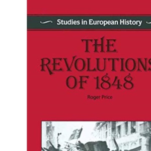 The Revolutions of 1848 (Studies in European history)