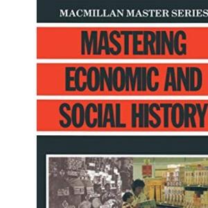 Mastering Economic and Social History (Palgrave Master Series)