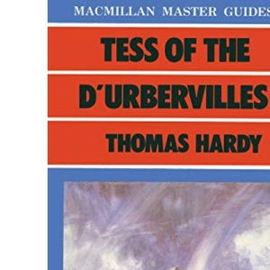 Tess of the D'Urbervilles by Thomas Hardy (Palgrave Master Guides)