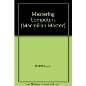 Mastering Computers (Macmillan Master)