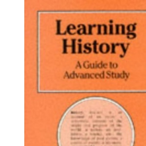 Learning History: Guide to Advanced Study