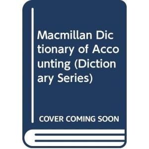 Macmillan Dictionary of Accounting (Dictionary Series)