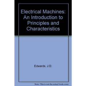 Electrical Machines: An Introduction to Principles and Characteristics