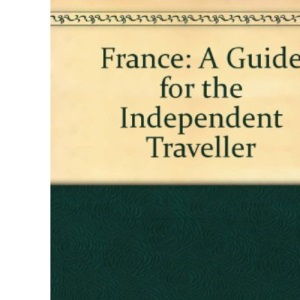France: A Guide for the Independent Traveller