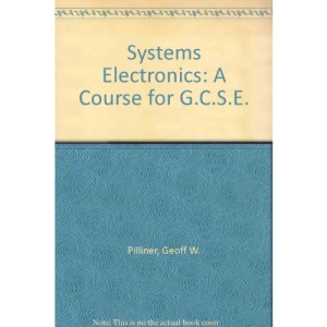 Systems Electronics: A Course for G.C.S.E.