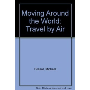 Moving Around the World: Travel by Air