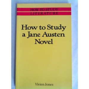 How to Study a Jane Austen Novel (How to Study Literature)