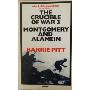 The Crucible of War: Vol.3: Montgomery: Montgomery and Alamein