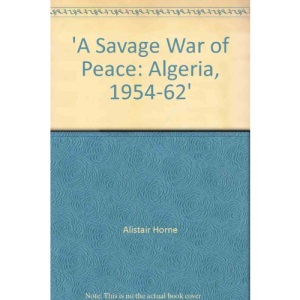 A Savage War of Peace: Algeria, 1954-62