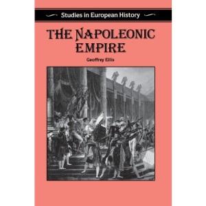 The Napoleonic Empire (Studies in European history)