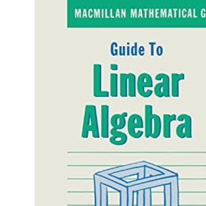 Guide to Linear Algebra (Mathematical Guides)