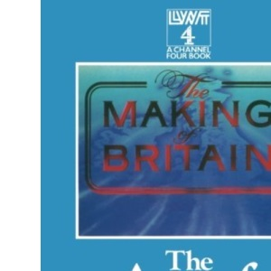 The Making of Britain: Volume 4: The Age of Revolution