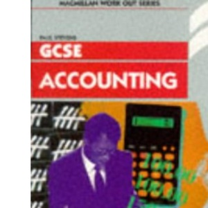 Work Out Accounting GCSE (Macmillan Work Out Series)