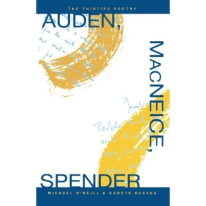 Auden, MacNeice, Spender: The Thirties Poetry