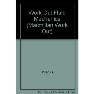Work Out Fluid Mechanics (Macmillan Work Out)